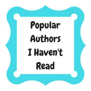 Popular AuthorsI Haven'tRead