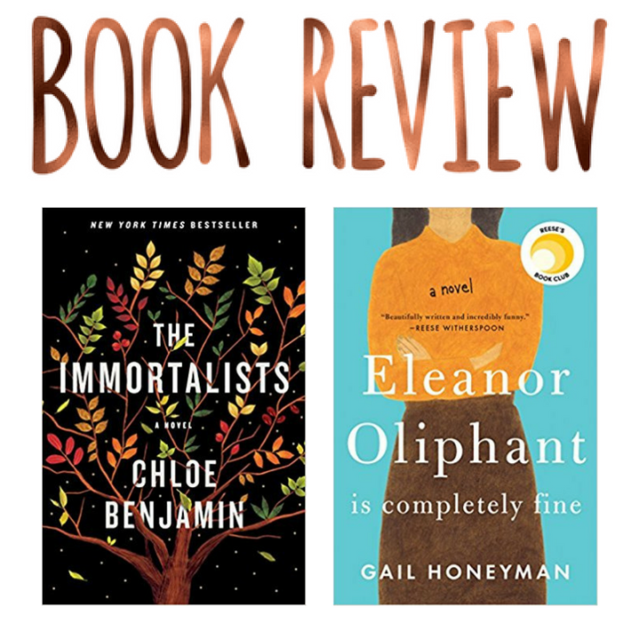 Literary Fiction at its Finest- The Immortalists & Eleanor Oliphant is CompletelyFine