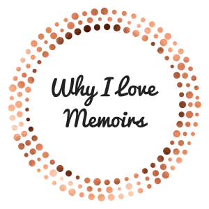 Why I Love Memoirs