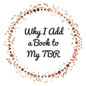 Why I Adda Book toMy TBR