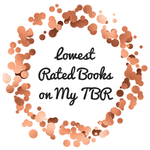 LowestRated Bookson My TBR