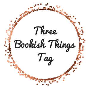 ThreeBookish ThingsTag