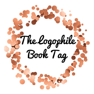 The Logophile Book Tag