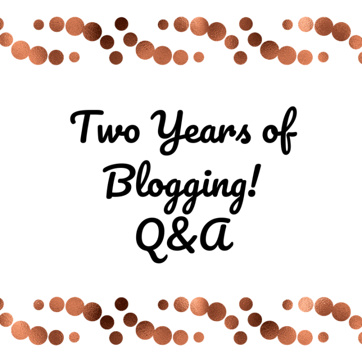 Two Years of Blogging!!Q&A