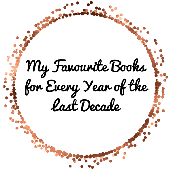 My Favourite Books for Every Year of the LastDecade