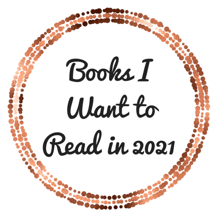 Books I Want to Read in 2021 + Update