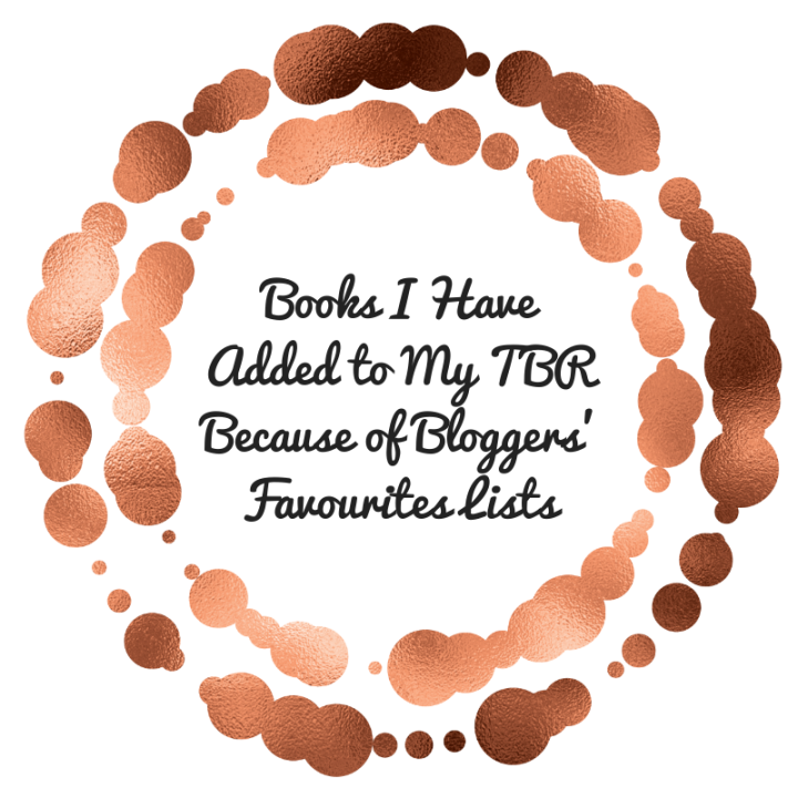 Books I Have Added to My TBR Because of Bloggers' Favourites Lists